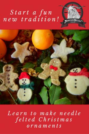 Needle Felted Christmas Ornament Class Mountain Hollow Farm